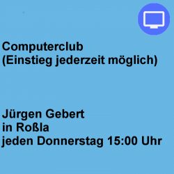 Computerclub Donnerstag Roßla